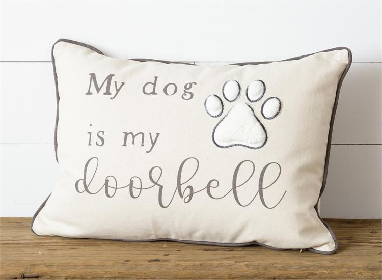 MY DOG IS MY DOORBELL PILLOW