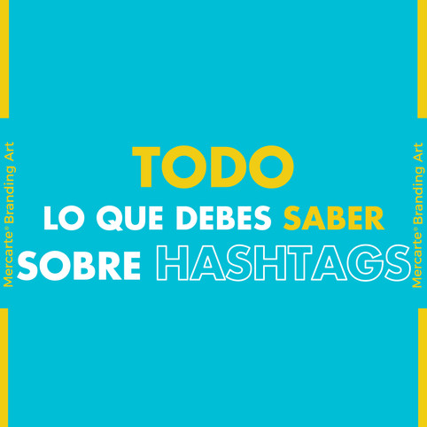 Todo lo que debes saber de los Hashtags