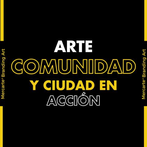 Arte, comunidad y ciudad en acción