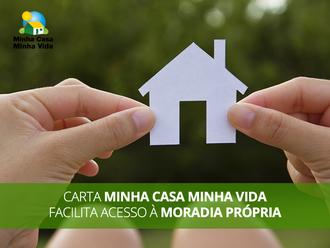 CARTA MINHA CASA MINHA VIDA FACILITA ACESSO À MORADIA PRÓPRIA