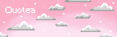 Ombre pink background with pixel clouds on it and it says Quotea