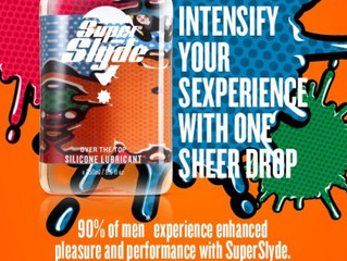 FREE SuperSlyde trial and Intensify your Sexperience with one sheer drop!
