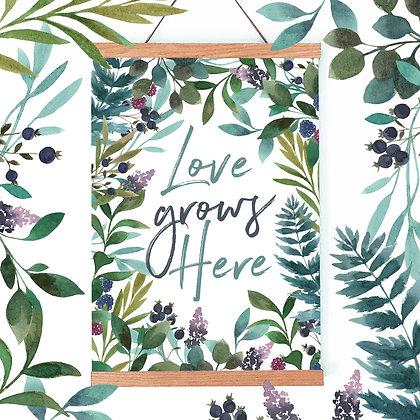 'Love Grows Here' Fine Art Print