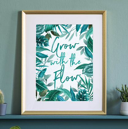 'Grow with the Flow' Fine Art Print