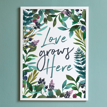 'Love Grows Here' Fine Art Print