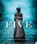 Book Review: The Five: The Untold Lives of the Women Killed by Jack the Ripper, by Hallie Rubenhold