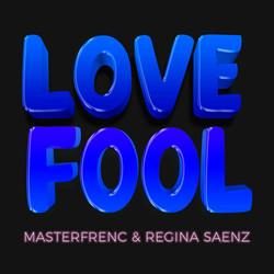 Love Fool masterfrenc Regina Saenz