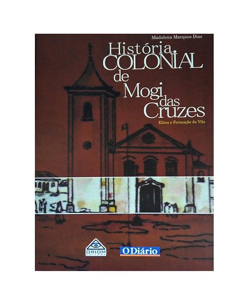 História Colonial de Mogi das Cruzes - Madalena Marques Dias