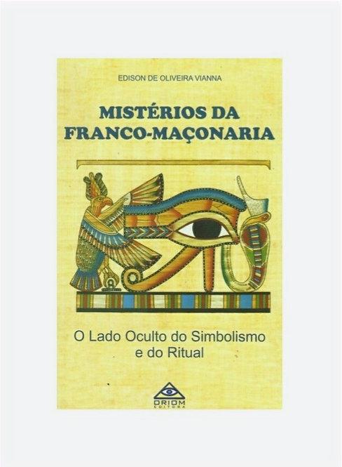 Mistérios da Franco-Maçonaria - Edison de Oliveira Vianna