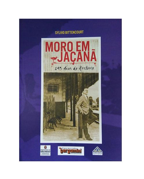 Moro em Jaçanã, 143 anos de História - Sylvio Bittencourt