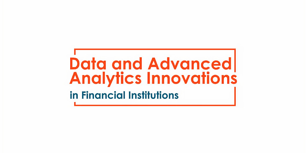 Data and Advanced Analytics Innovations in Financial Institutions