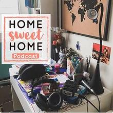 home sweet home podcast.JPG