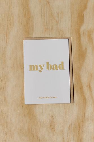 My Bad(Flake) Card