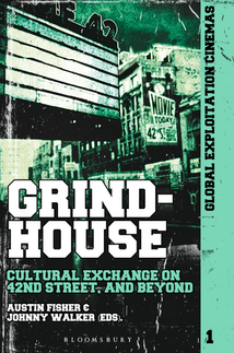 Grindhouse: Cultural Exchange on 42nd Street, and Beyond