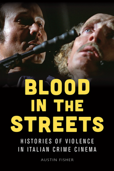 Blood in the Streets: Histories of Violence in Italian Crime Cinema