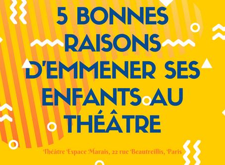 5 bonnes raisons d'emmener vos enfants au théâtre