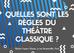 Quelles sont les règles du théâtre classique ?