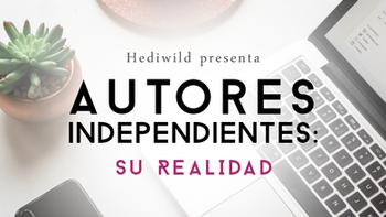 Autores Independientes: Su Realidad
