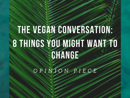 The vegan conversation: 8 things you might want to change