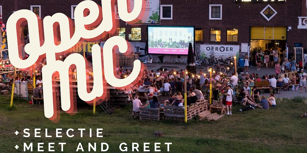 Open Mic selectiedag + Meet&Greet