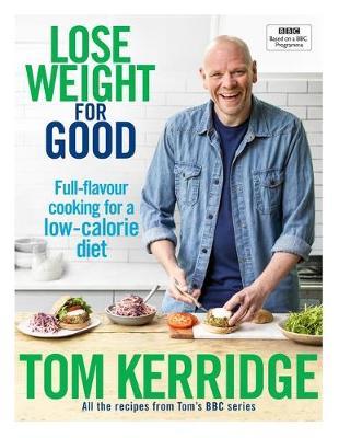 Tom Kerridge Lose Weight For Good cookbook