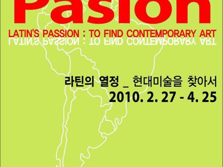 영은미술관  Pasión. Latin's passion: to find contemporary art. Grup Exhibition.