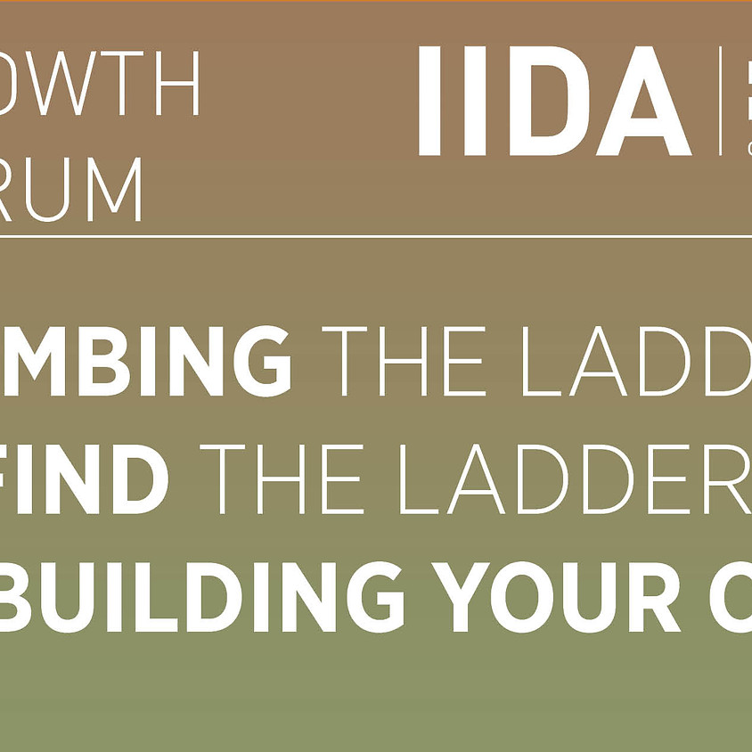 IIDA NPC Growth Forum // Climb The Ladder, Find The Ladder, Build Your Own