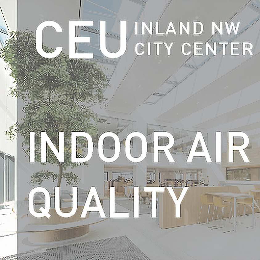 Inland NW CEU / Improving Indoor Air Quality