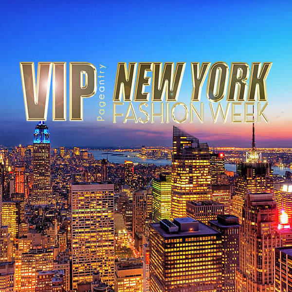 """VIP Pageantry's """"The Beauty of Fashion"""" New York Fashion Week"""