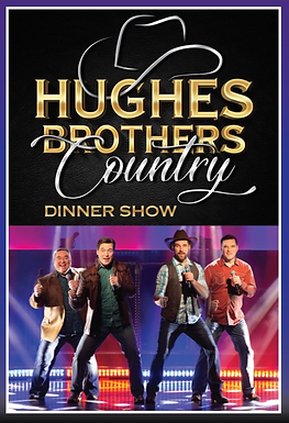 Hughes Brothers Country Dinner Show