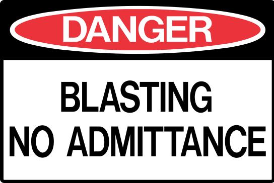 BLASTING -  NO ADMITTANCE