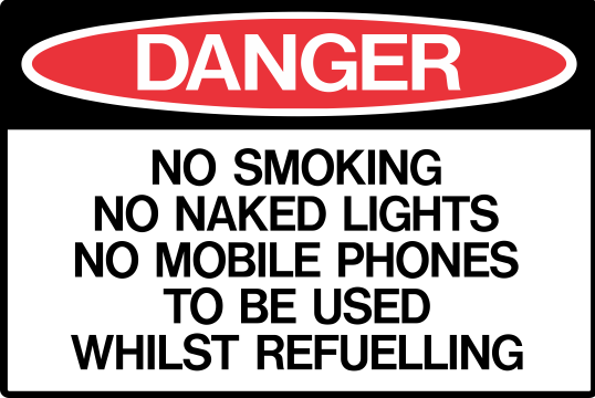 NO SMOKING - NO NAKED LIGHTS - NO MOBILE PHONES TO BE USED WHILST REFUELLING