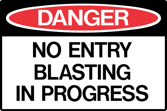 NO ENTRY BLASTING IN PROGRESS
