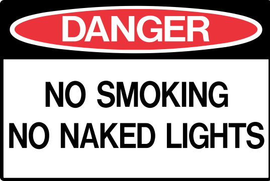 NO SMOKING - NO NAKED LIGHTS