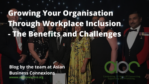Growing Your Organisation Through Workplace Inclusion – The Benefits and Challenges