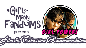"GIRL POWER! Film & Television Rec:  ""Mad Max: Fury Road"""