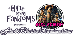 "GIRL POWER! Film and Television Rec: ""Black Panther"""