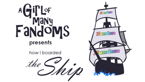 Announcing 'How I Boarded the Ship' and Fic Recommendations