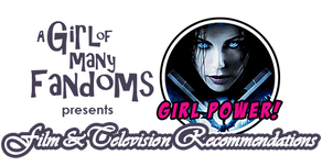"GIRL POWER! Film & Television Rec: ""Underworld"""