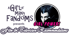 "GIRL POWER! Film & Television Rec: ""Maleficent"""