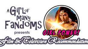 "GIRL POWER! Film and Television Rec: ""Wonder Woman"""