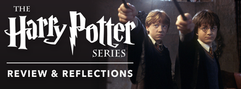 Harry Potter - Review & Reflections