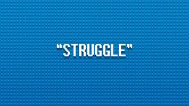 Title Card, Struggle (Title)
