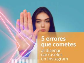 5 errores que cometes al diseñar un carrusel de Instagram