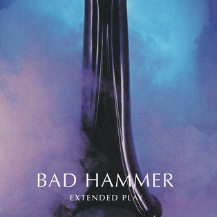 Bad Hammer - Extended Play (2019)