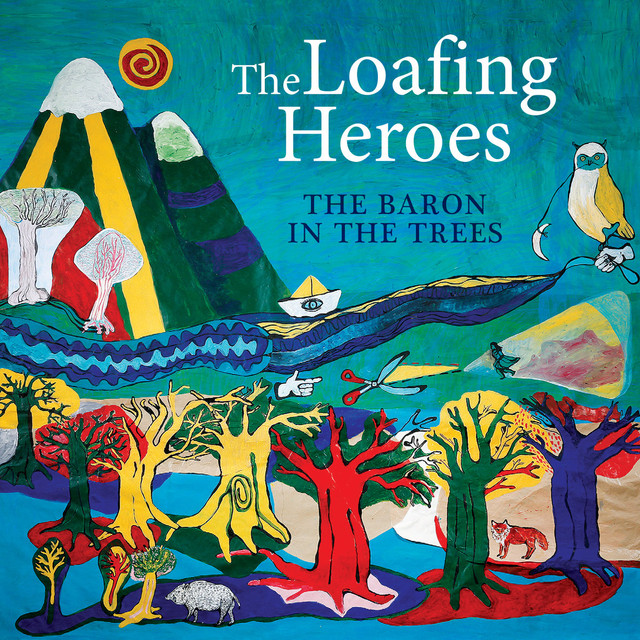 The Loafing Heroes - The Baron in the Trees (2016)