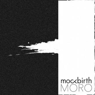 Mockbirth - Moro