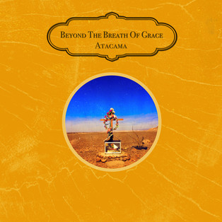 Beyond the Breath of Grace - Atacama