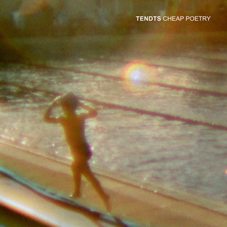 Tendts - Cheap Poetry (FWFR, 2015)