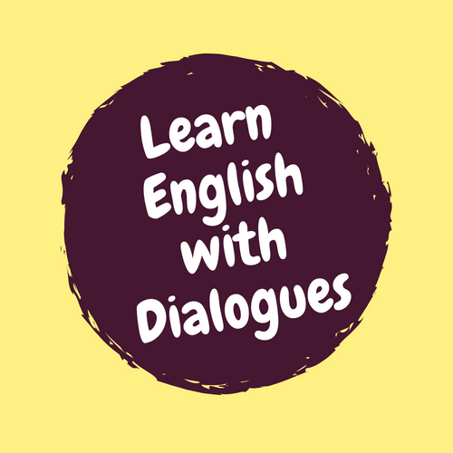 Learn English with dialogues.
